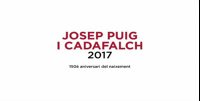 Vídeo commemoratiu de l'Any Puig i Cadafalch 2017