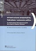Infraestructures aeroportu�ries, federalisme i autonomia pol�tica. Un estudi comparat dels reptes de la gesti� dels aeroports a Espanya i Alemanya