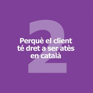 Perquè el client té dret a ser atès en català