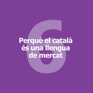 Perquè el català és una llengua de mercat