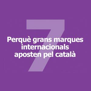Perquè grans marques internacionals aposten pel català