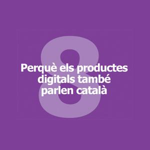 Perquè els productes digitals també parlen en català